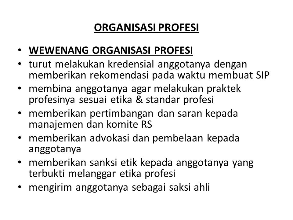 ORGANISASI PROFESI WEWENANG ORGANISASI PROFESI