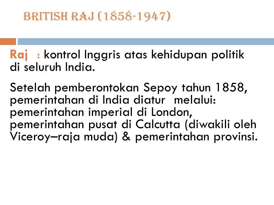 Raj : kontrol Inggris atas kehidupan politik di seluruh India.