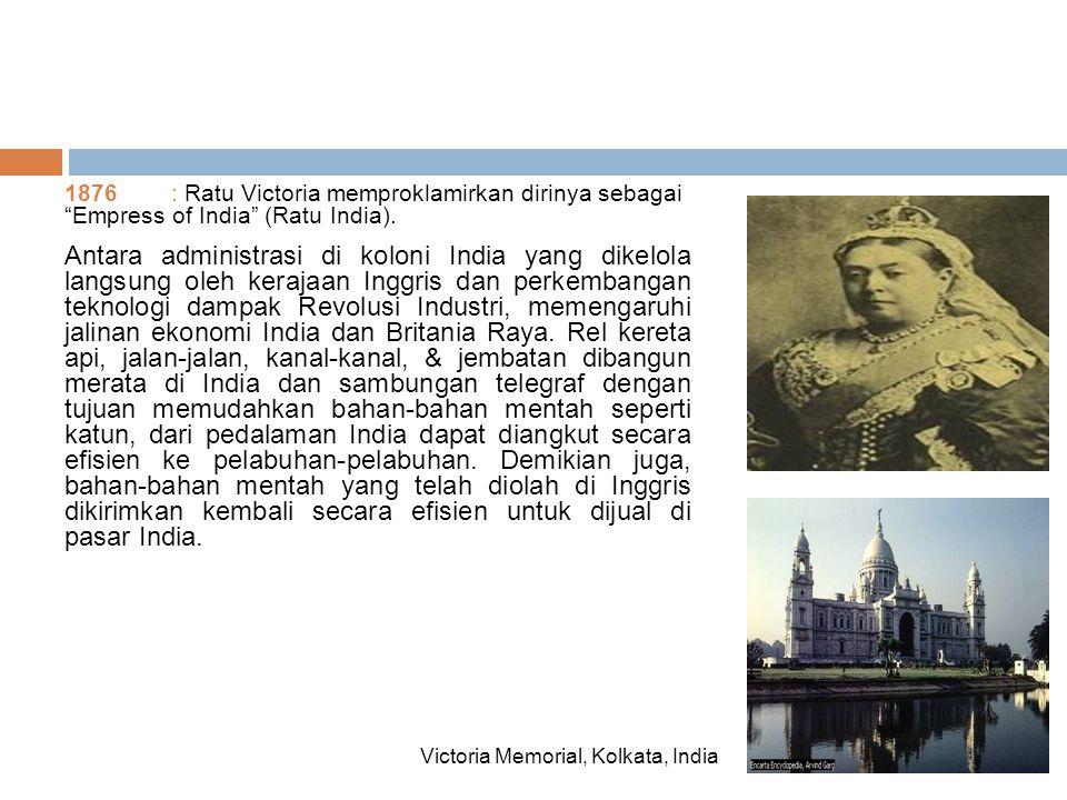 1876 : Ratu Victoria memproklamirkan dirinya sebagai Empress of India (Ratu India).