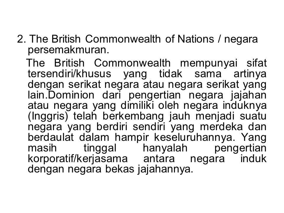 2. The British Commonwealth of Nations / negara persemakmuran.