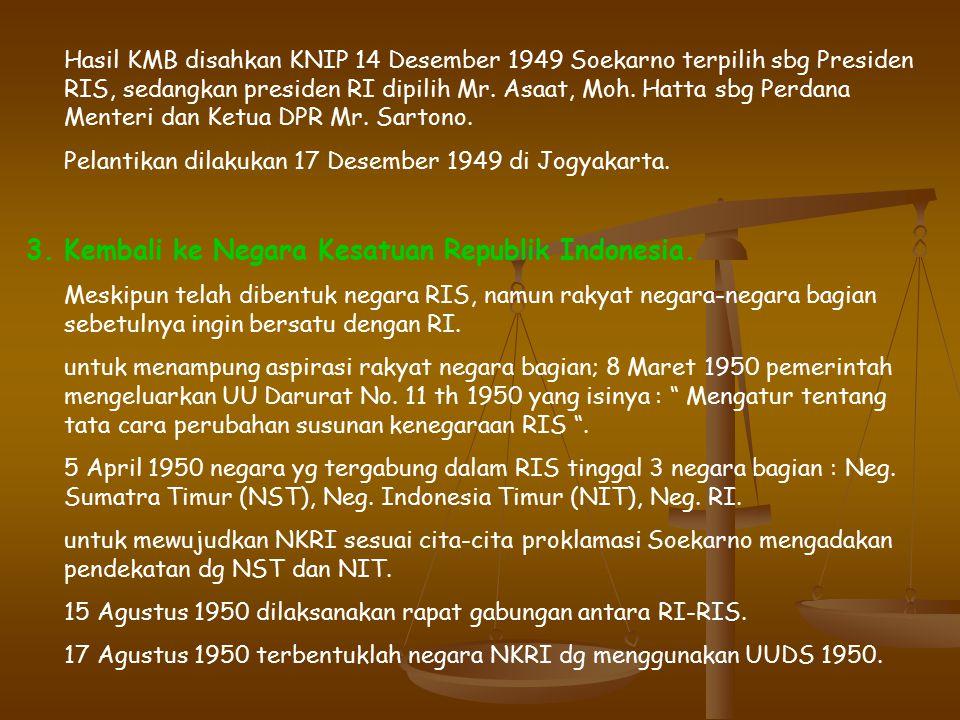 3. Kembali ke Negara Kesatuan Republik Indonesia.