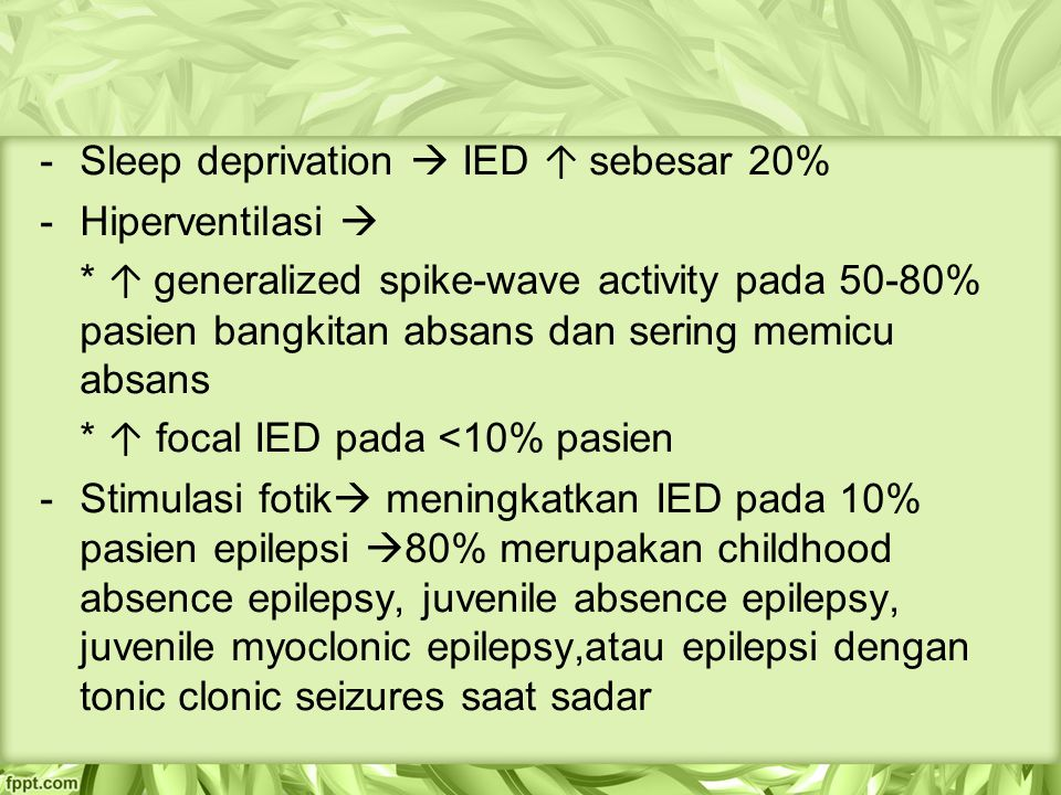 Sleep deprivation  IED ↑ sebesar 20%