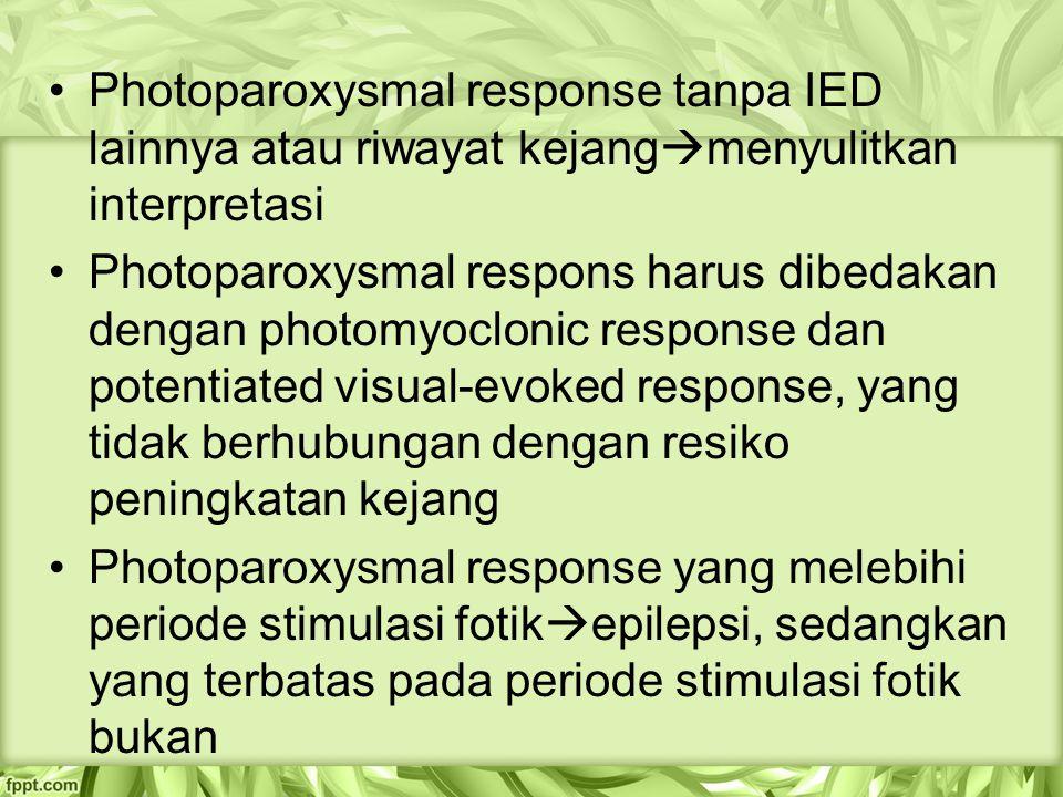 Photoparoxysmal response tanpa IED lainnya atau riwayat kejangmenyulitkan interpretasi