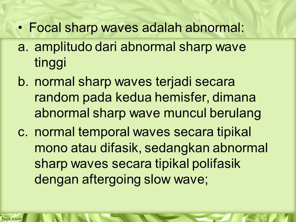 Focal sharp waves adalah abnormal: