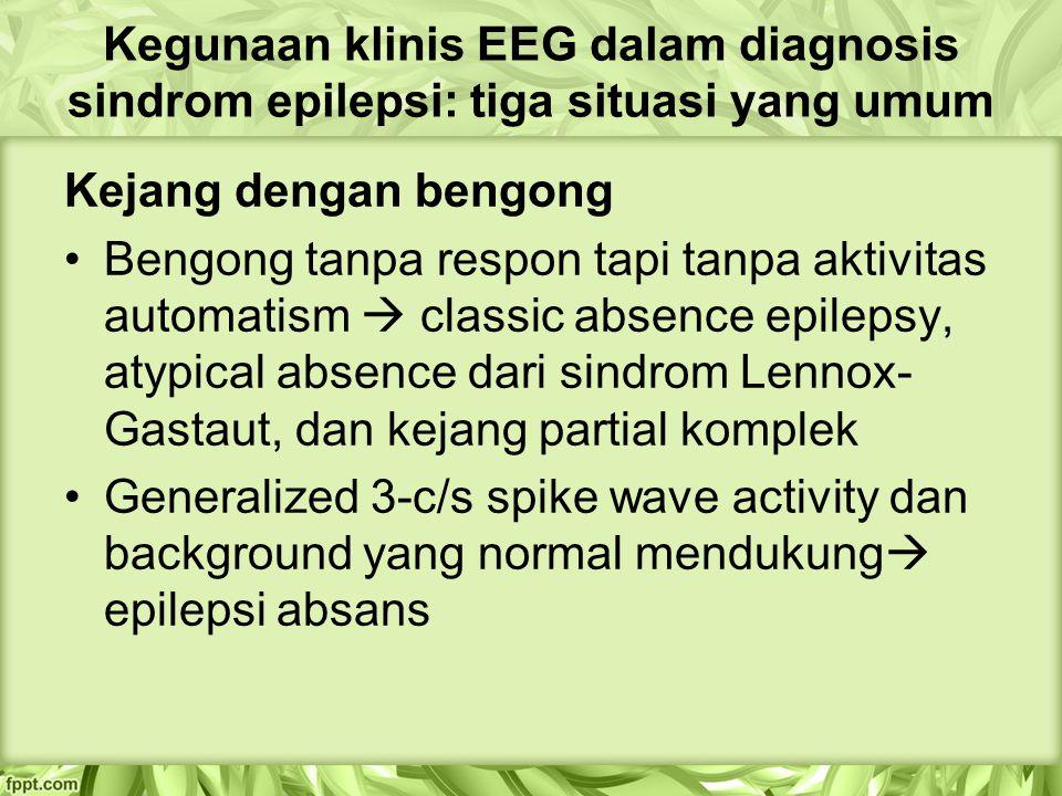 Kegunaan klinis EEG dalam diagnosis sindrom epilepsi: tiga situasi yang umum