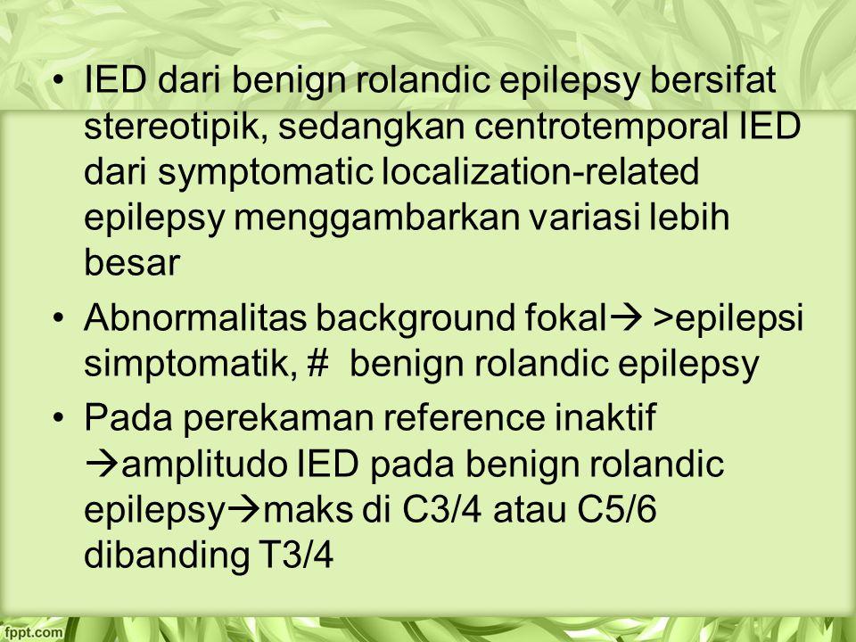 IED dari benign rolandic epilepsy bersifat stereotipik, sedangkan centrotemporal IED dari symptomatic localization-related epilepsy menggambarkan variasi lebih besar