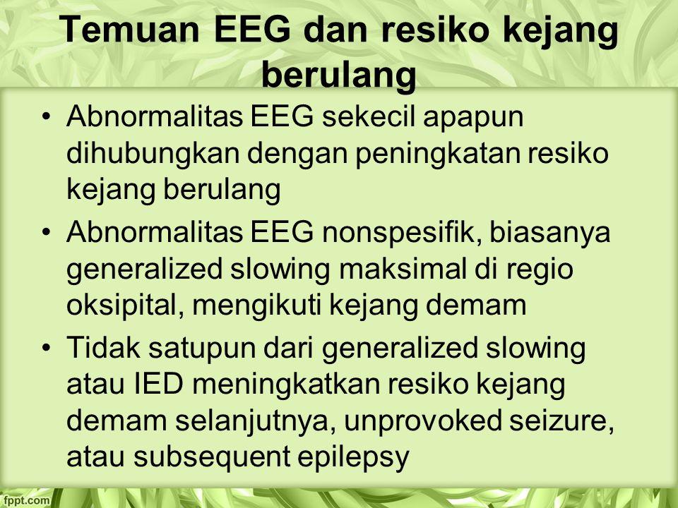 Temuan EEG dan resiko kejang berulang