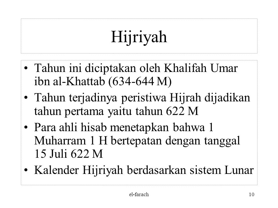 Hijriyah Tahun ini diciptakan oleh Khalifah Umar ibn al-Khattab (634-644 M)