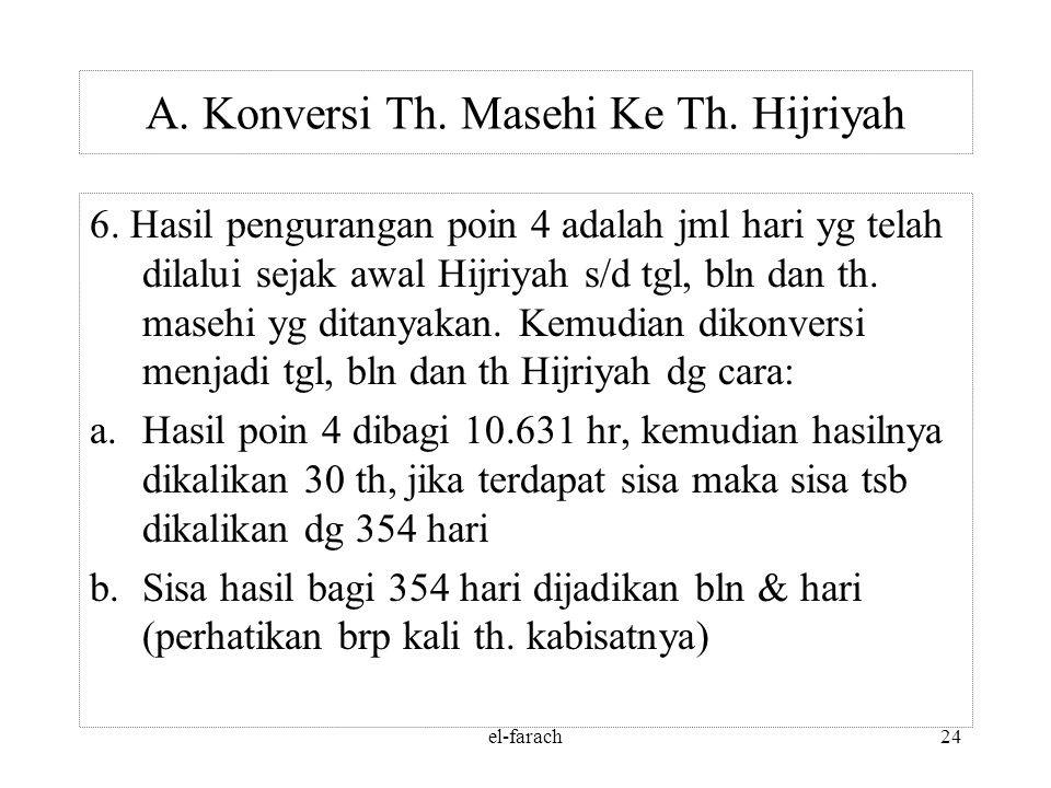 A. Konversi Th. Masehi Ke Th. Hijriyah