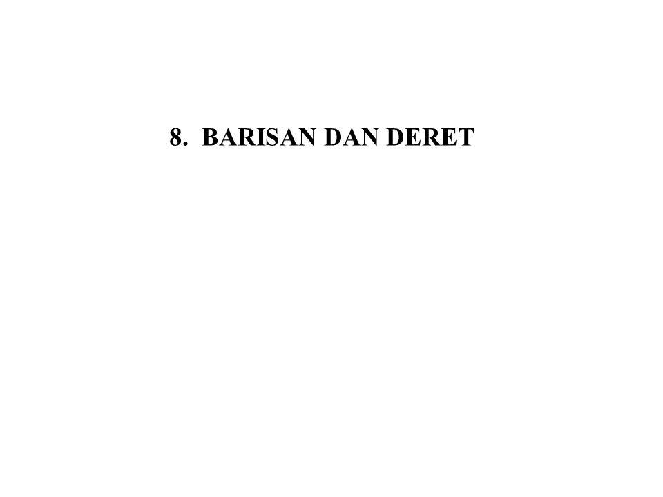 8. BARISAN DAN DERET