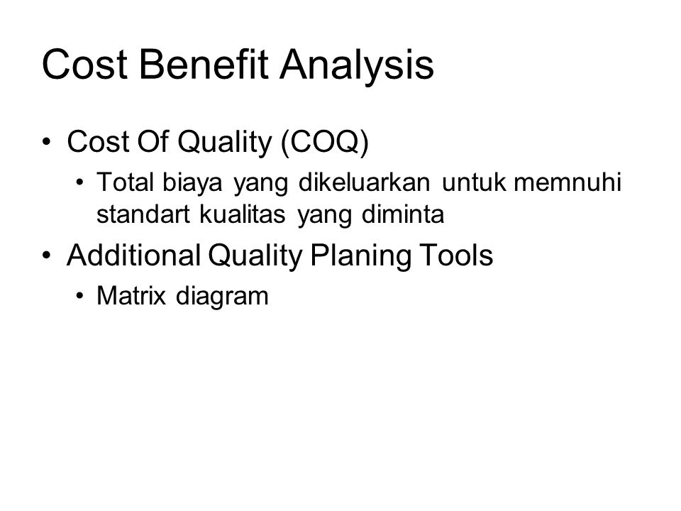 Cost Benefit Analysis Cost Of Quality (COQ)
