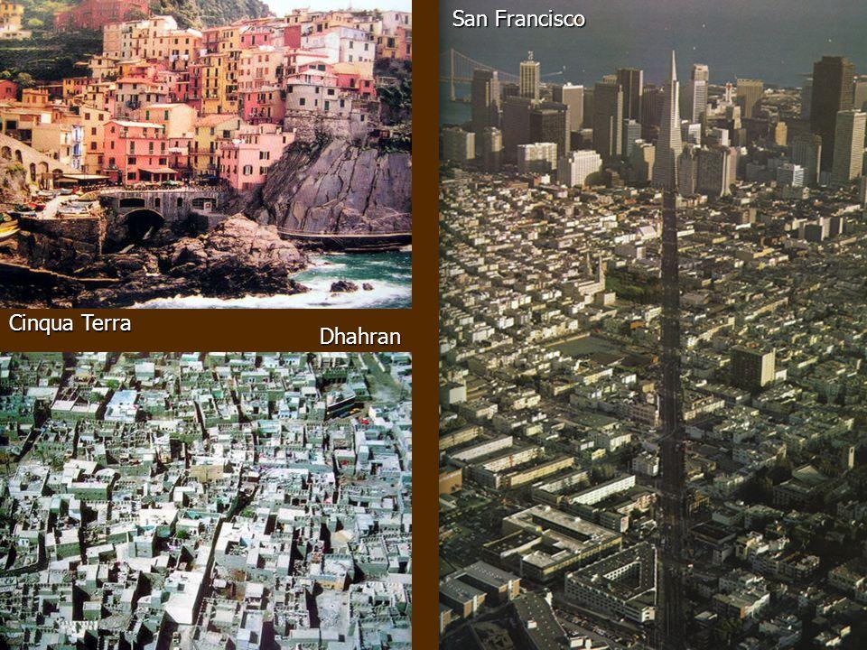 San Francisco Cinqua Terra Dhahran