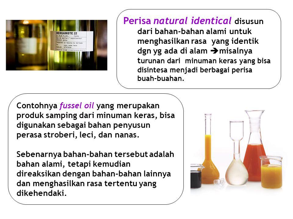 Perisa natural identical disusun dari bahan-bahan alami untuk menghasilkan rasa yang identik dgn yg ada di alam misalnya turunan dari minuman keras yang bisa disintesa menjadi berbagai perisa buah-buahan.