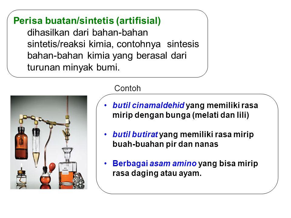 Perisa buatan/sintetis (artifisial) dihasilkan dari bahan-bahan sintetis/reaksi kimia, contohnya sintesis bahan-bahan kimia yang berasal dari turunan minyak bumi.