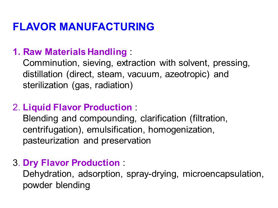 FLAVOR MANUFACTURING Raw Materials Handling :