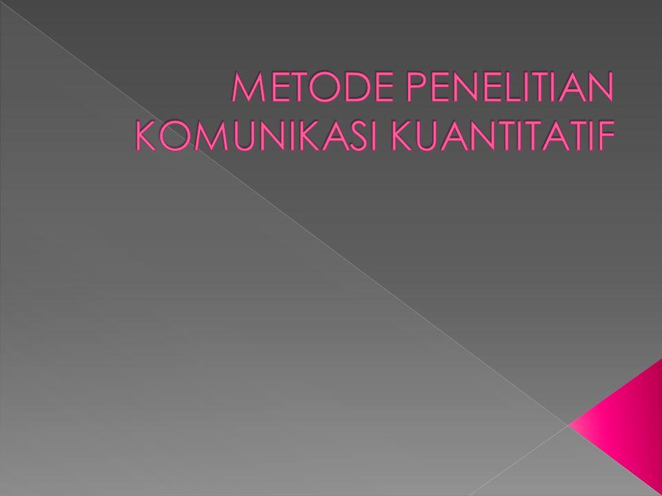 METODE PENELITIAN KOMUNIKASI KUANTITATIF