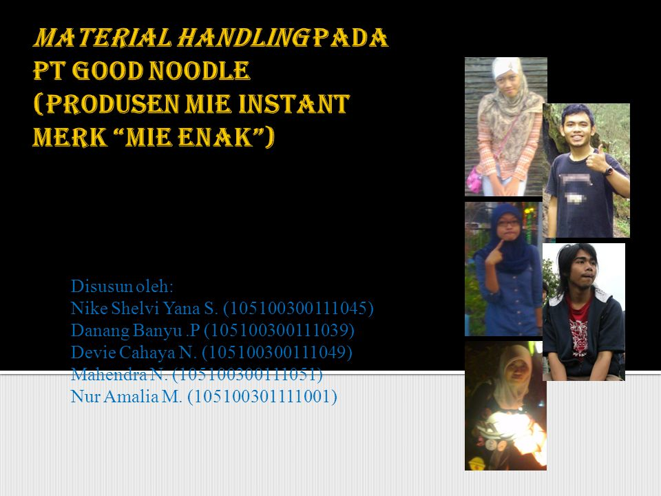 MATERIAL HANDLING PADA PT GOOD NOODLE (PRODUSEN MIE INSTANT MERK MIE ENAK )