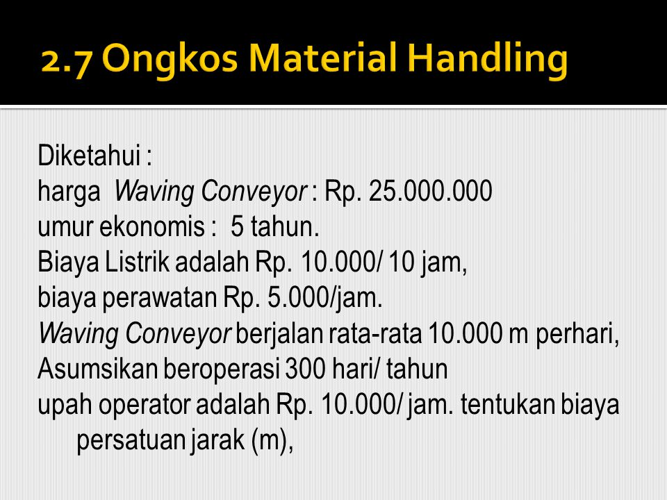 2.7 Ongkos Material Handling