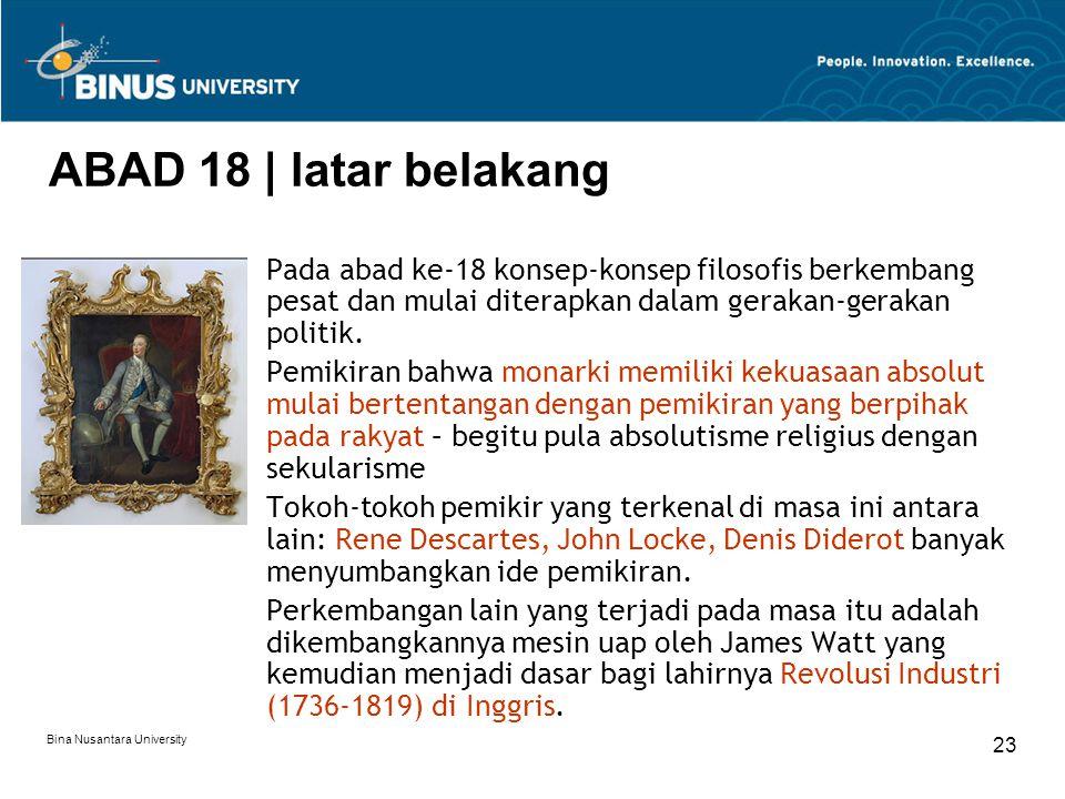 ABAD 18 | latar belakang Pada abad ke-18 konsep-konsep filosofis berkembang pesat dan mulai diterapkan dalam gerakan-gerakan politik.