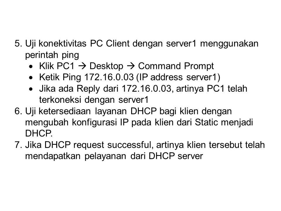 5. Uji konektivitas PC Client dengan server1 menggunakan perintah ping