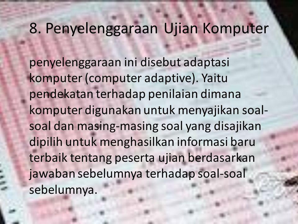 8. Penyelenggaraan Ujian Komputer