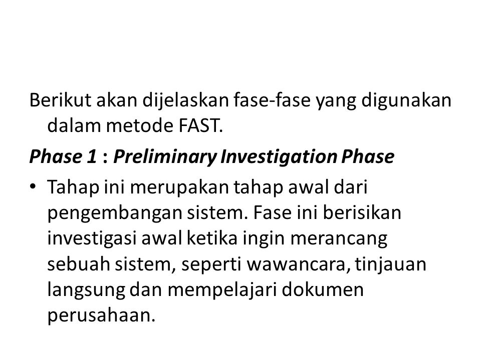 Berikut akan dijelaskan fase-fase yang digunakan dalam metode FAST.