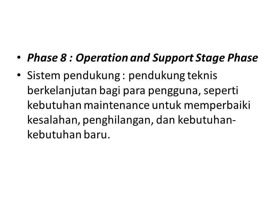 Phase 8 : Operation and Support Stage Phase