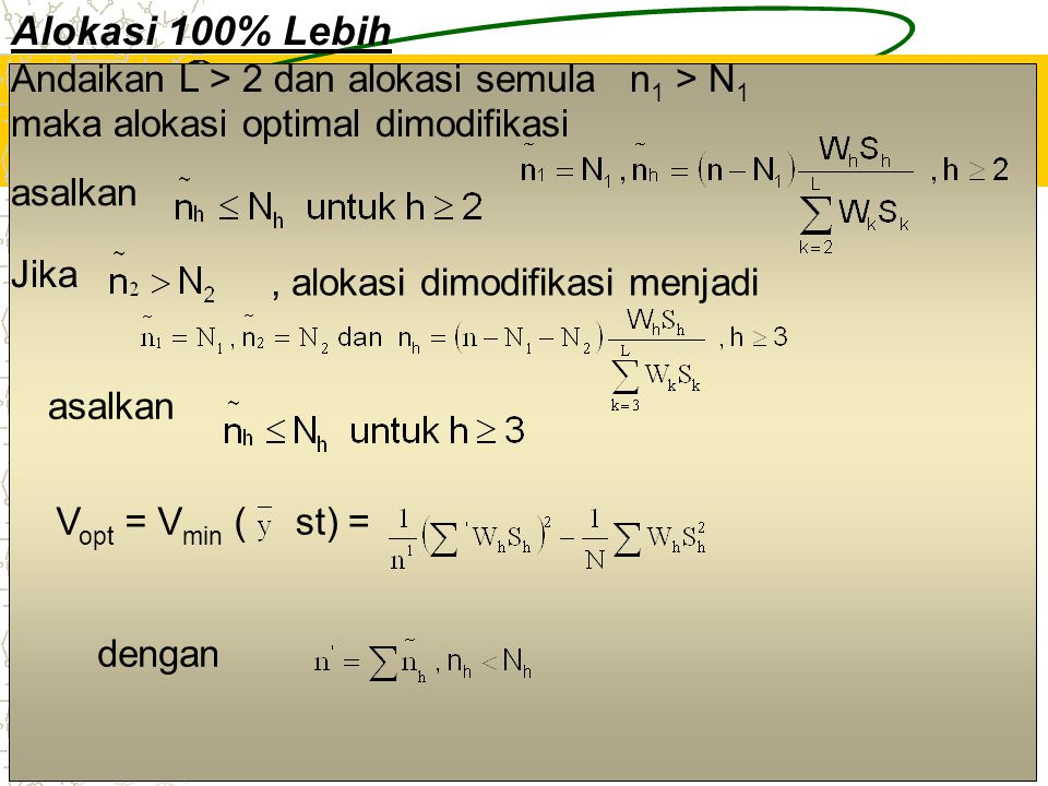 Alokasi 100% Lebih Andaikan L > 2 dan alokasi semula n1 > N1 maka alokasi optimal dimodifikasi. asalkan.