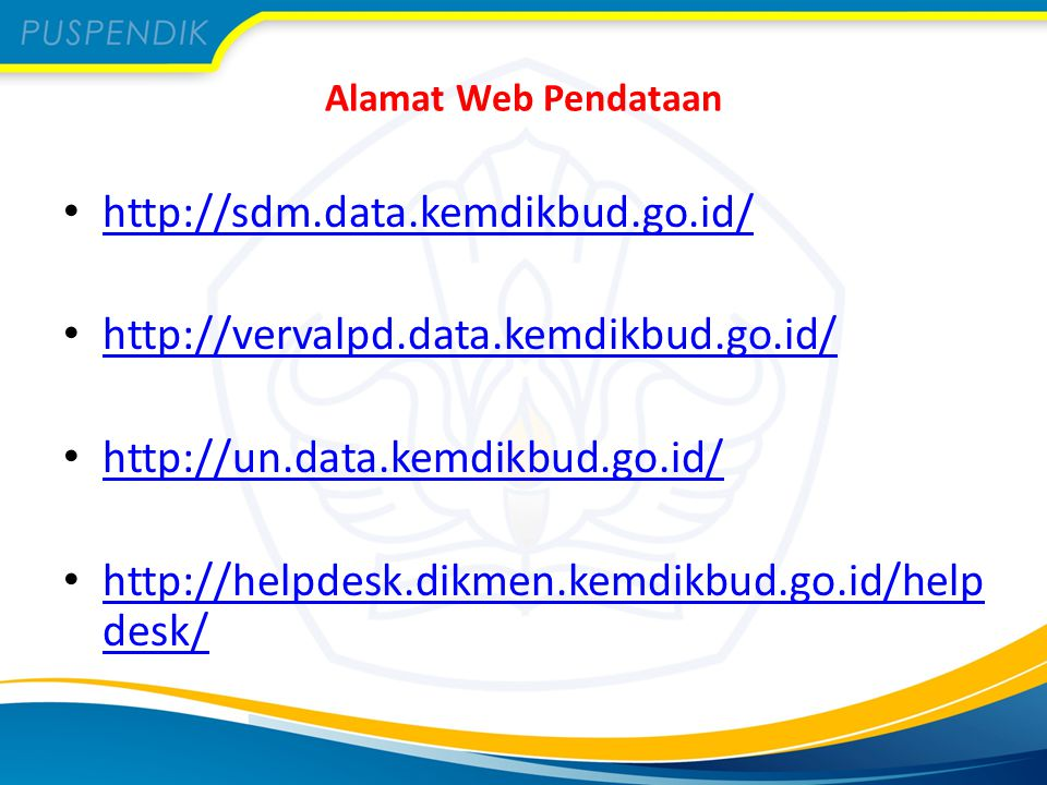 http://sdm.data.kemdikbud.go.id/ http://vervalpd.data.kemdikbud.go.id/