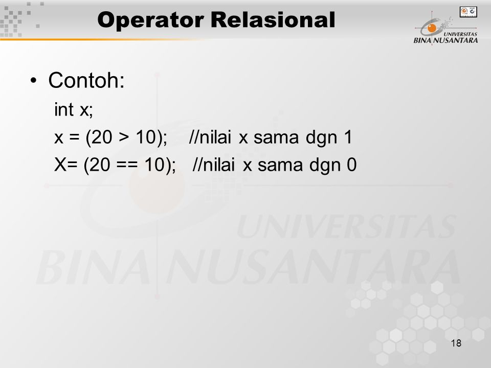 Operator Relasional Contoh: int x;