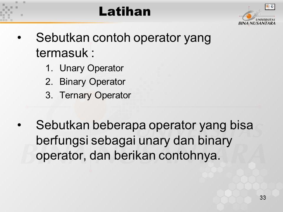 Sebutkan contoh operator yang termasuk :