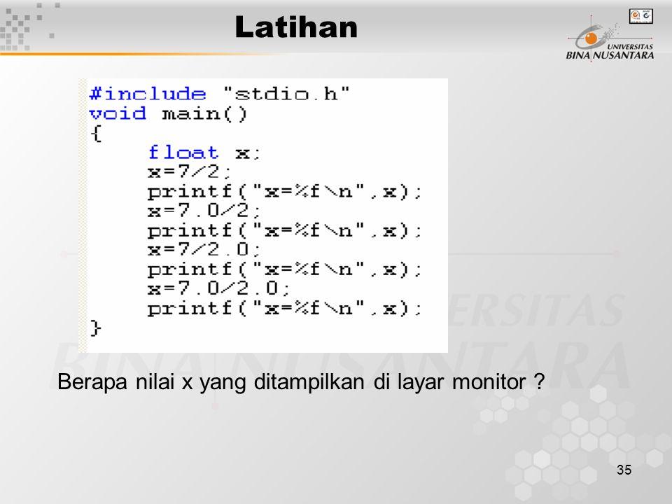 Latihan Berapa nilai x yang ditampilkan di layar monitor