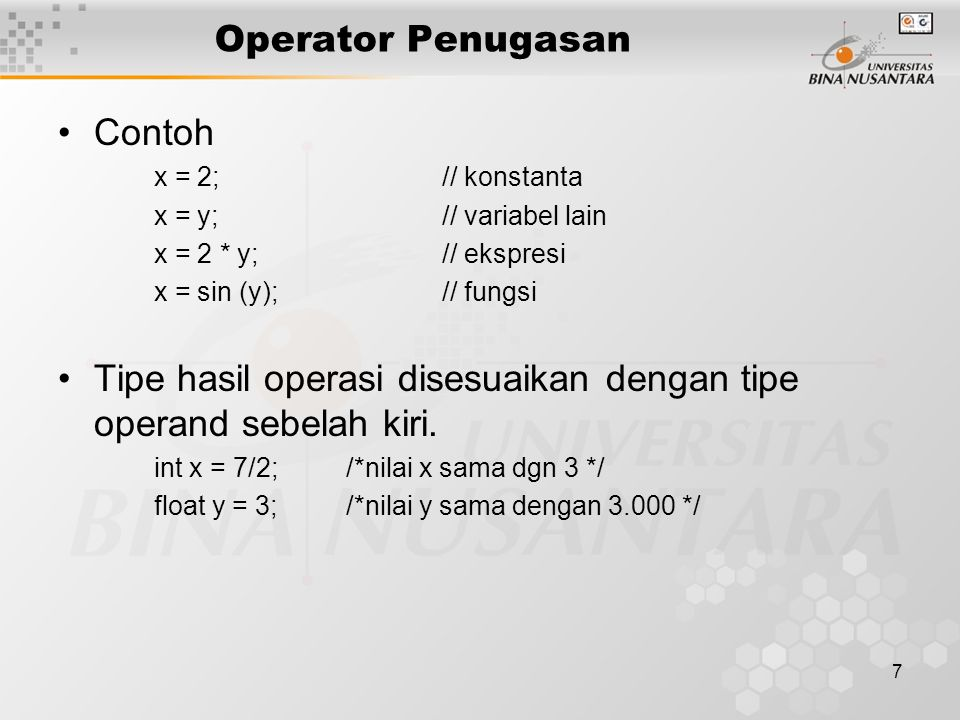 Tipe hasil operasi disesuaikan dengan tipe operand sebelah kiri.