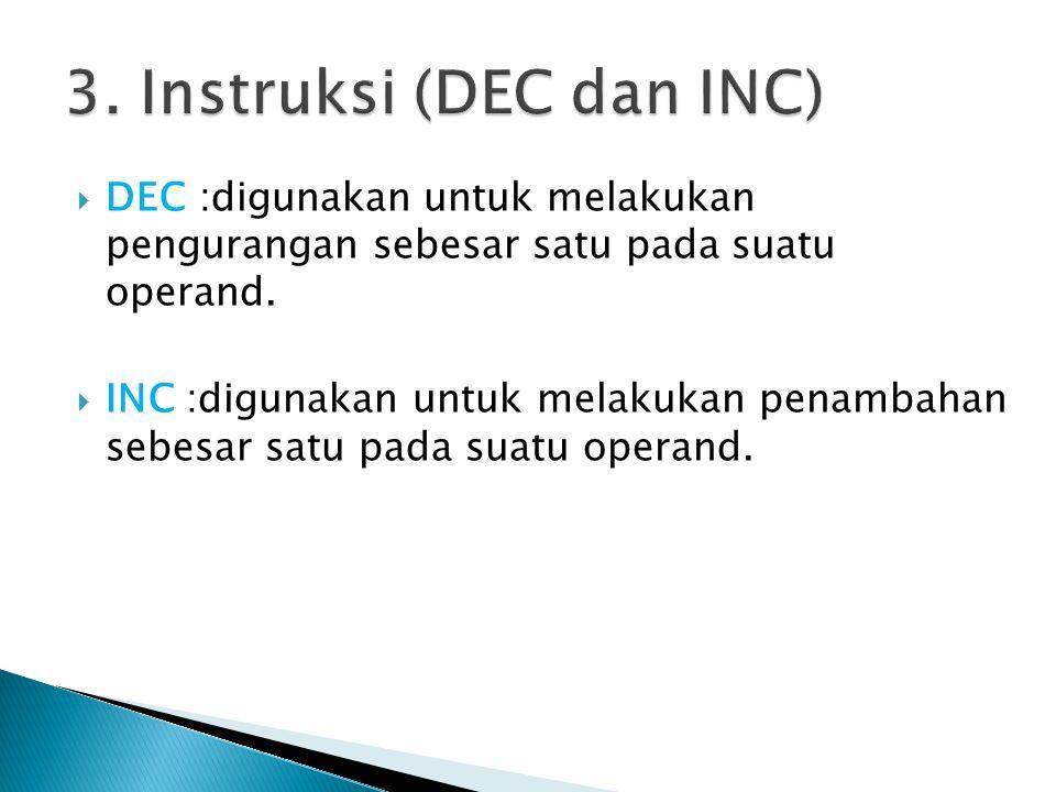 3. Instruksi (DEC dan INC)