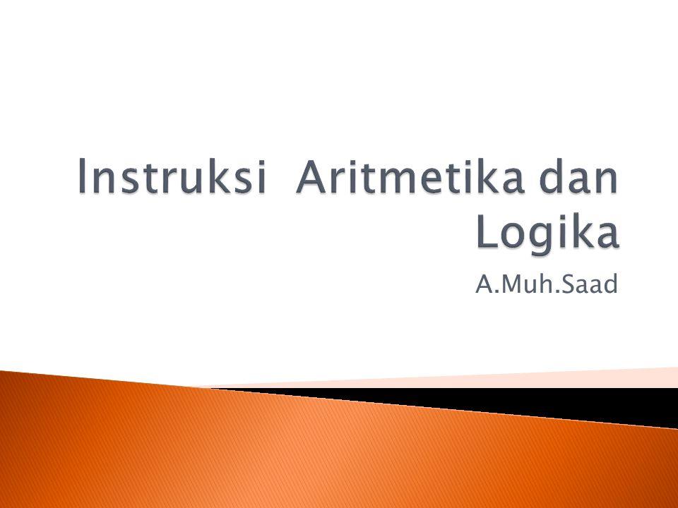lnstruksi Aritmetika dan Logika