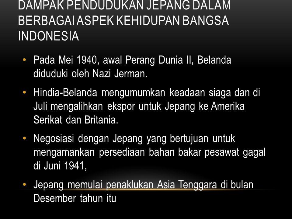 Dampak Pendudukan Jepang Dalam Berbagai Aspek Kehidupan Bangsa Indonesia