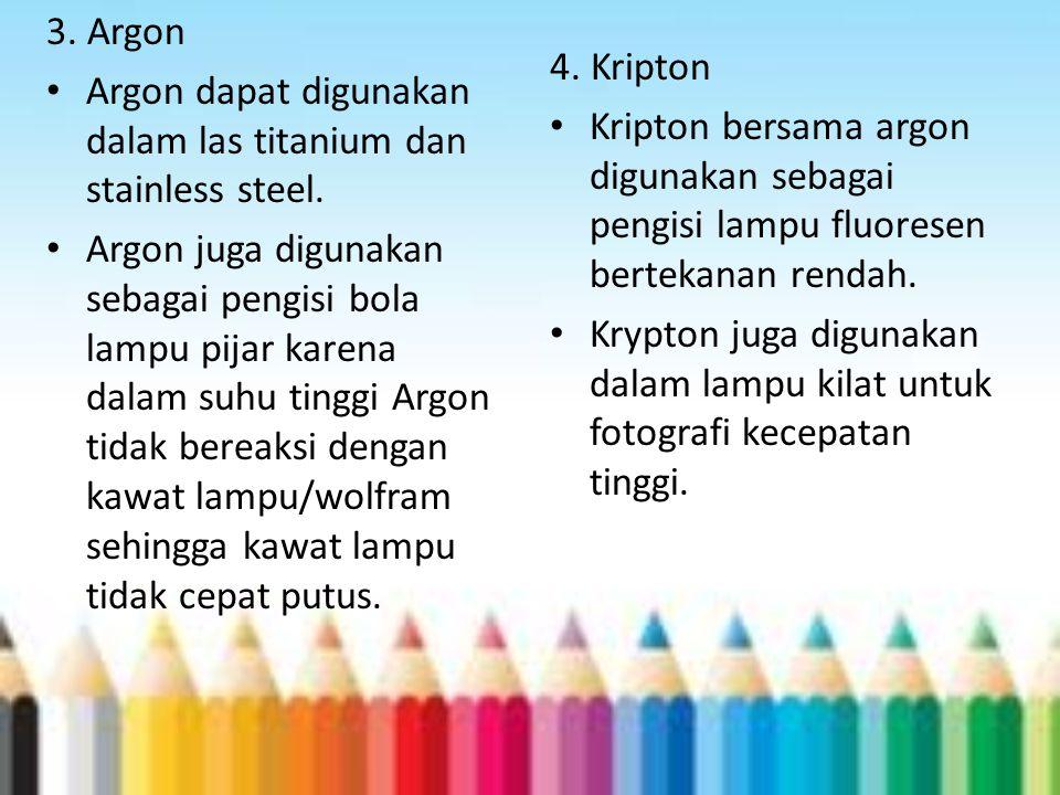 3. Argon Argon dapat digunakan dalam las titanium dan stainless steel.