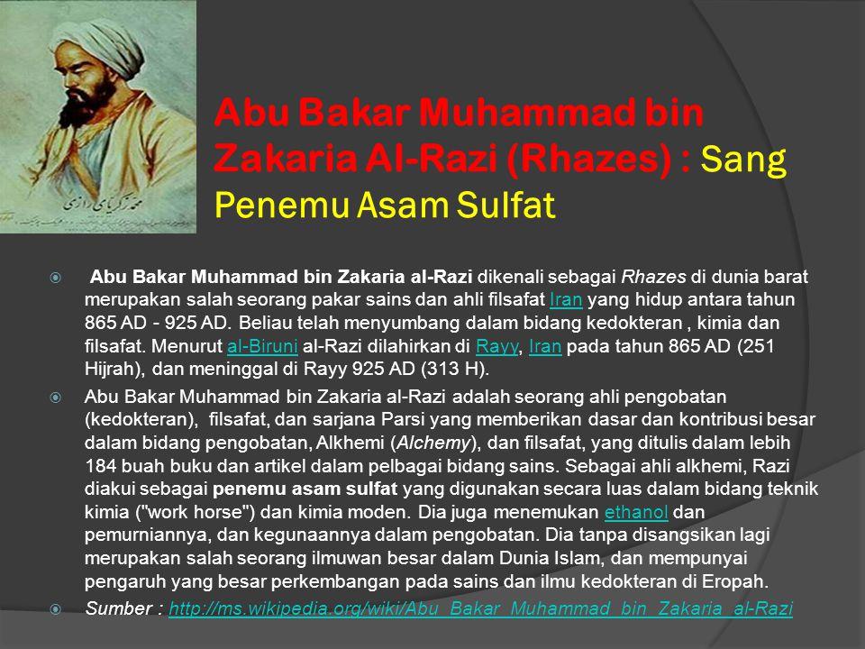 Abu Bakar Muhammad bin Zakaria Al-Razi (Rhazes) : Sang Penemu Asam Sulfat