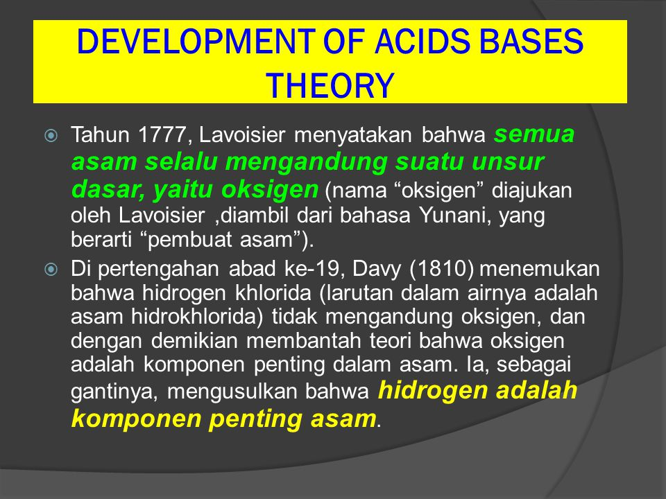 DEVELOPMENT OF ACIDS BASES THEORY