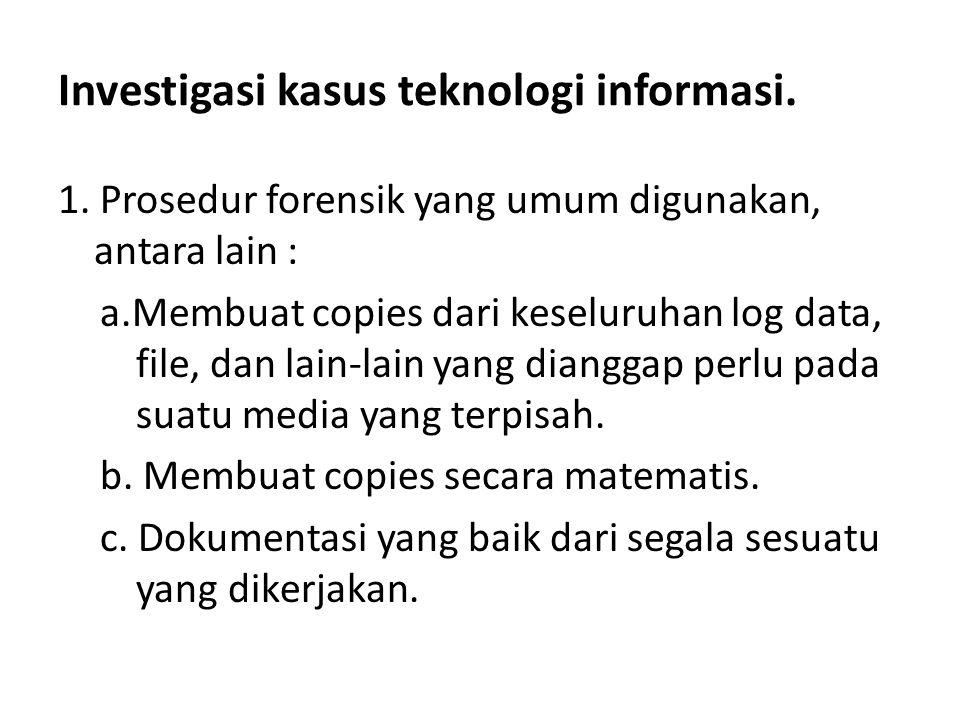 Investigasi kasus teknologi informasi.