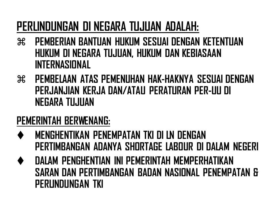 PERLINDUNGAN DI NEGARA TUJUAN ADALAH: