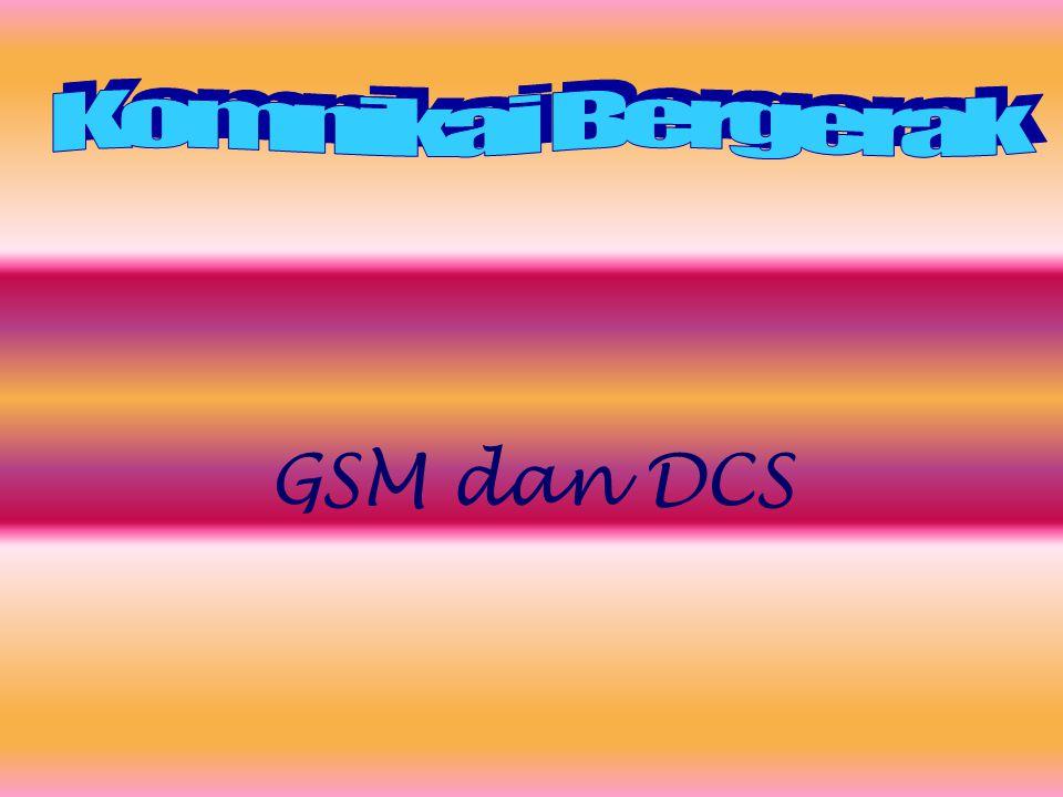 Komnikai Bergerak GSM dan DCS