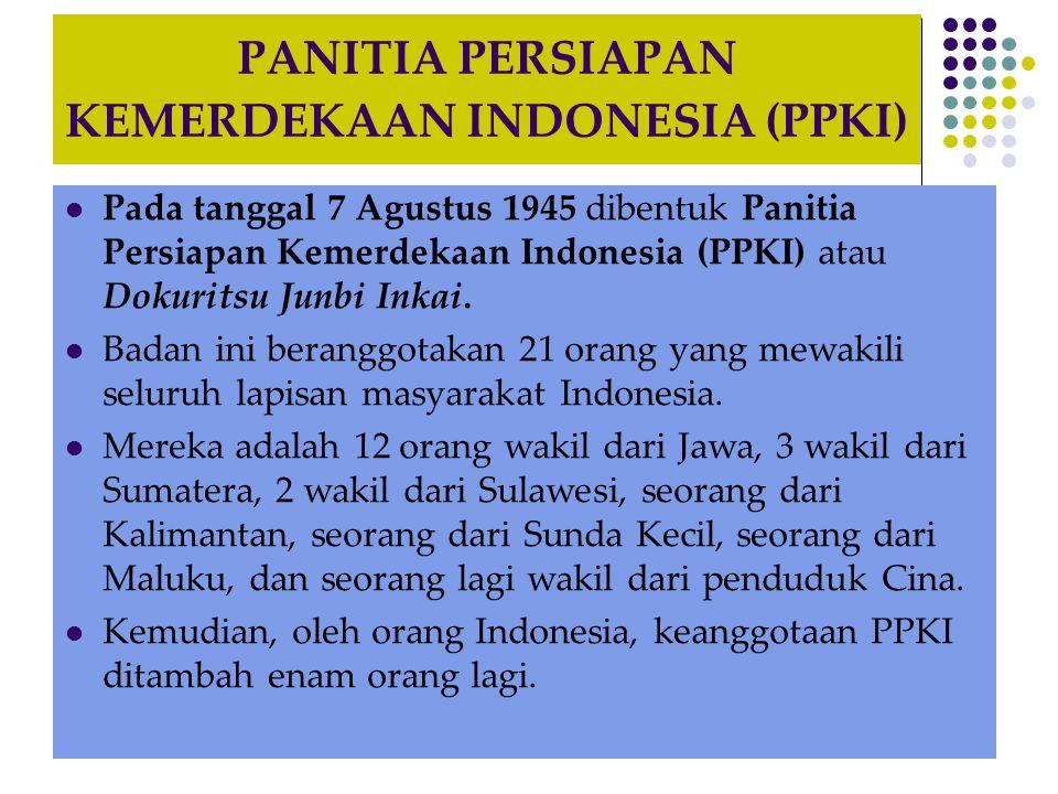 PANITIA PERSIAPAN KEMERDEKAAN INDONESIA (PPKI)