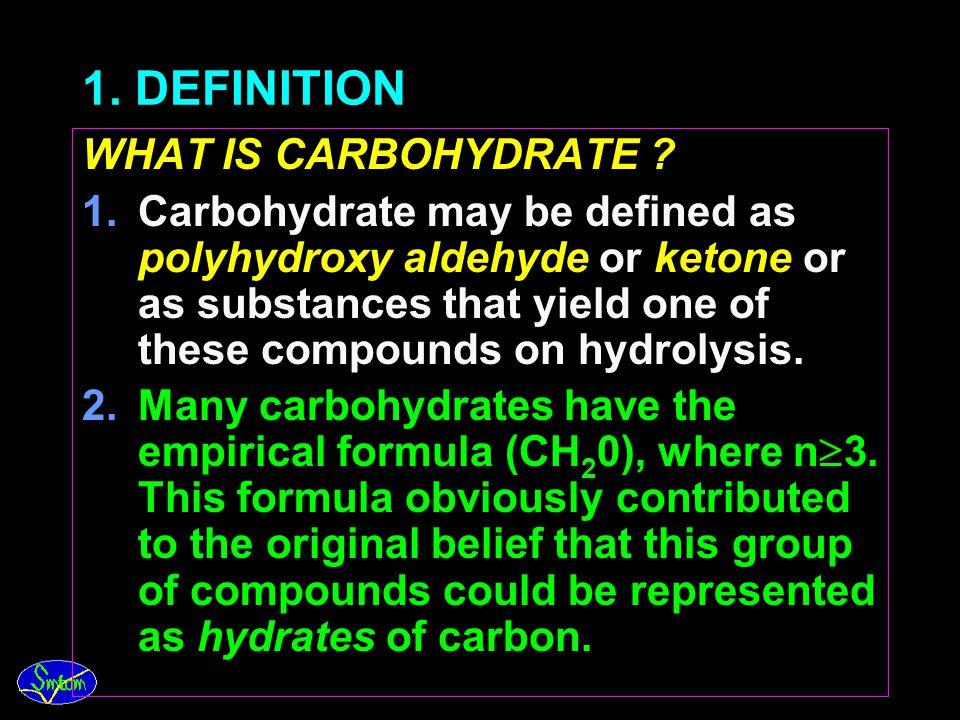 1. DEFINITION WHAT IS CARBOHYDRATE