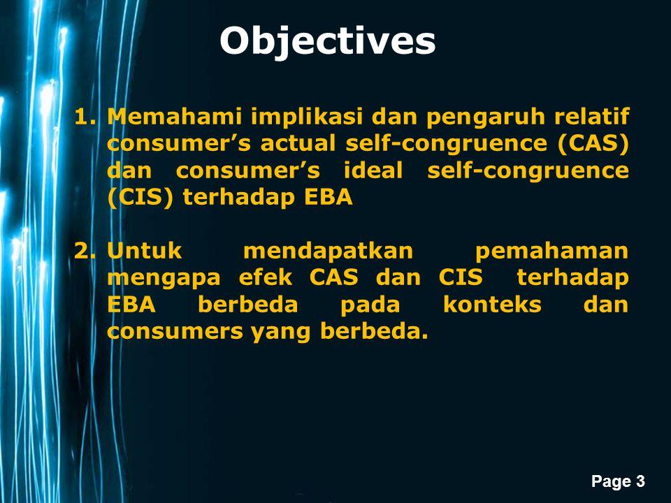 Objectives Memahami implikasi dan pengaruh relatif consumer's actual self-congruence (CAS) dan consumer's ideal self-congruence (CIS) terhadap EBA.