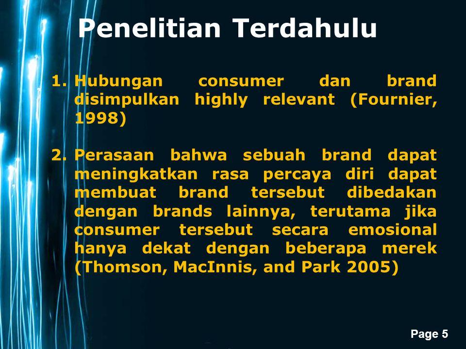 Penelitian Terdahulu Hubungan consumer dan brand disimpulkan highly relevant (Fournier, 1998)