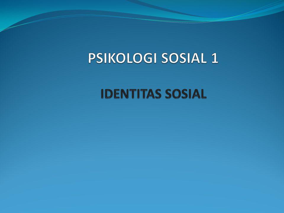 PSIKOLOGI SOSIAL 1 IDENTITAS SOSIAL