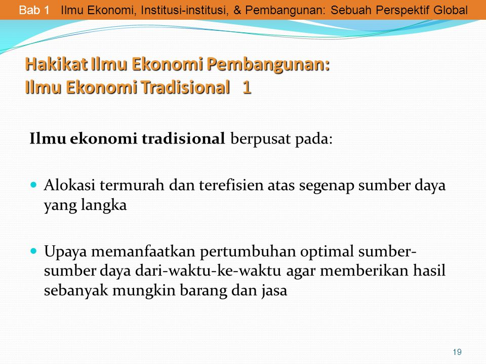 Hakikat Ilmu Ekonomi Pembangunan: Ilmu Ekonomi Tradisional 1