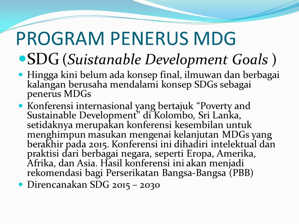 PROGRAM PENERUS MDG SDG (Suistanable Development Goals )