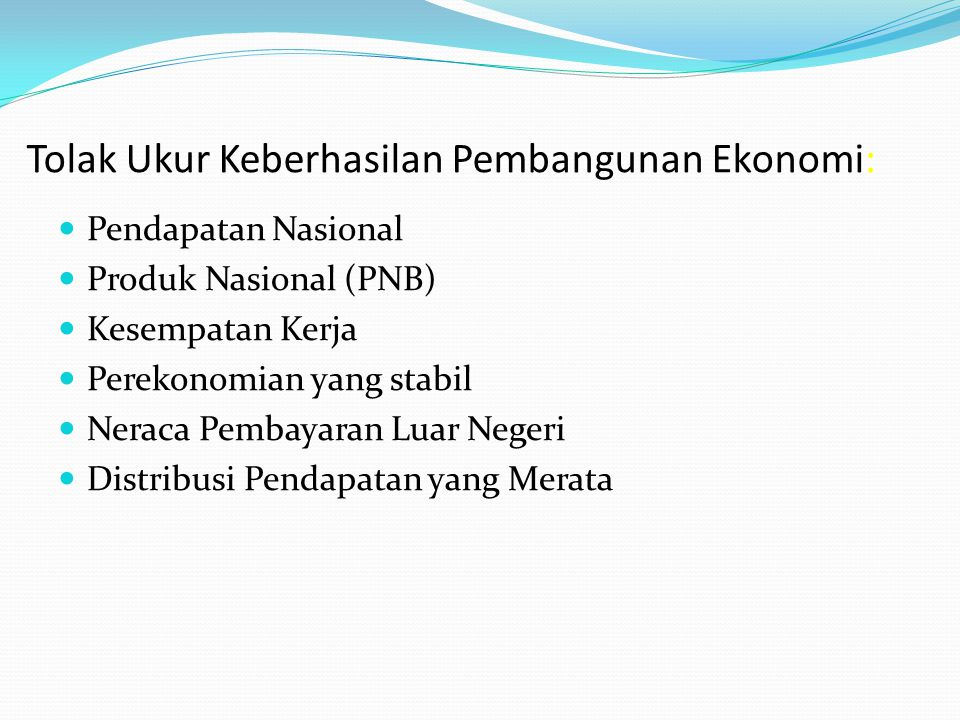 Tolak Ukur Keberhasilan Pembangunan Ekonomi: